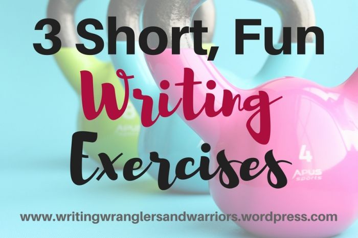 3 Short, Fun, Writing Exercises for Your Spare Moments